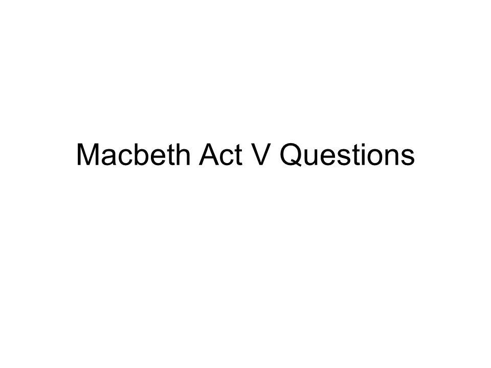 Macbeth Act V Questions