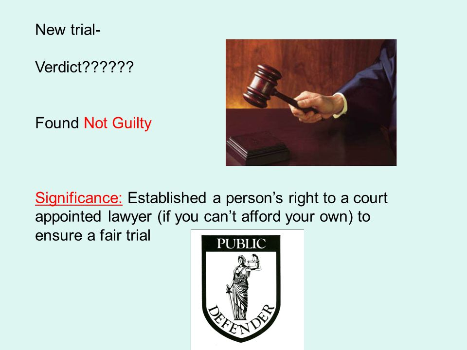 New trial- Verdict Found Not Guilty.