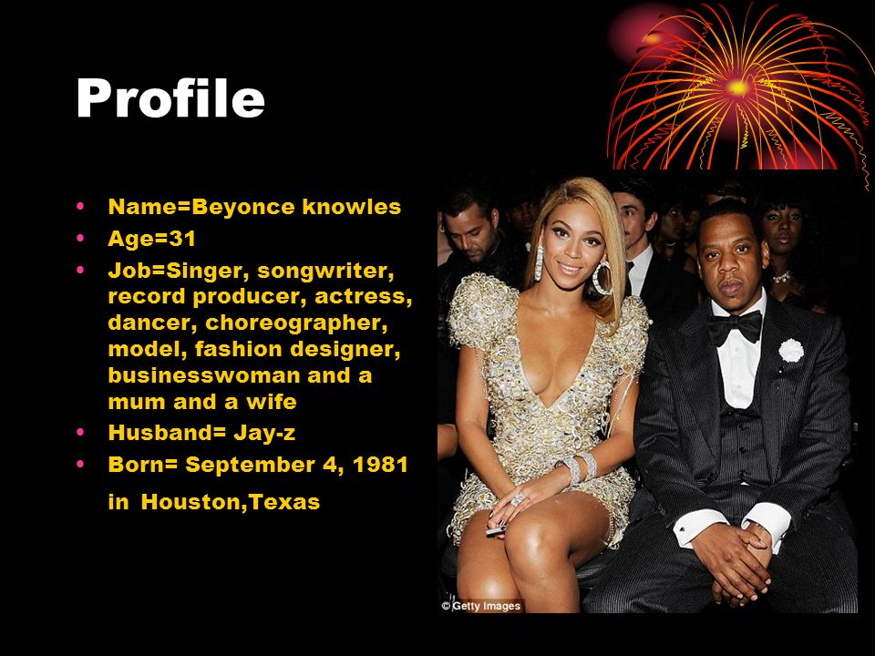 Profile Name=Beyonce knowles Age=31