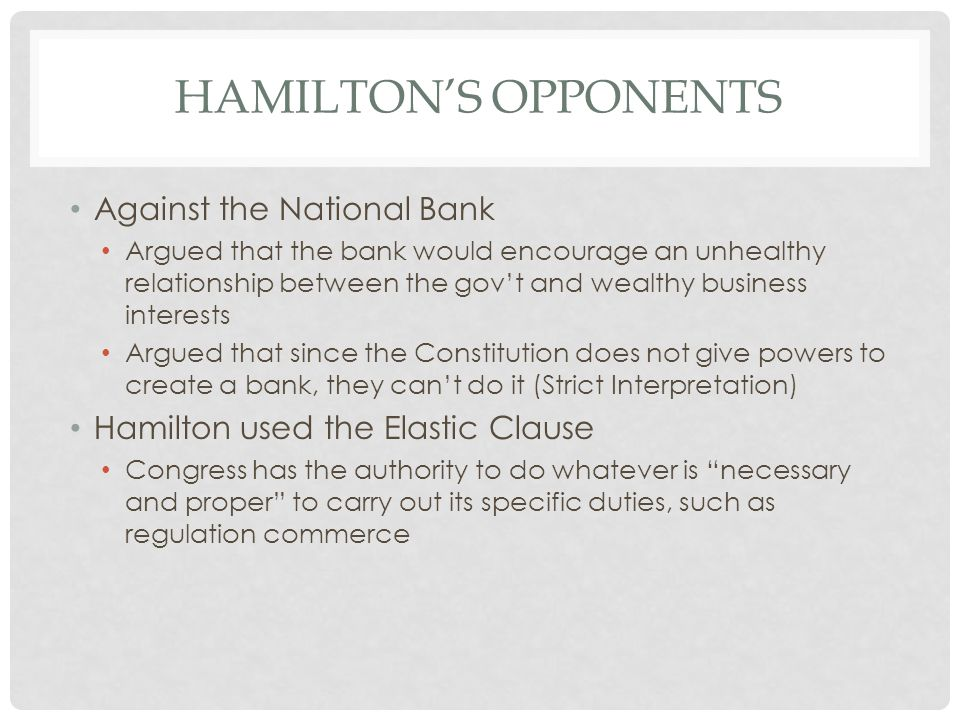 Hamilton's opponents Against the National Bank