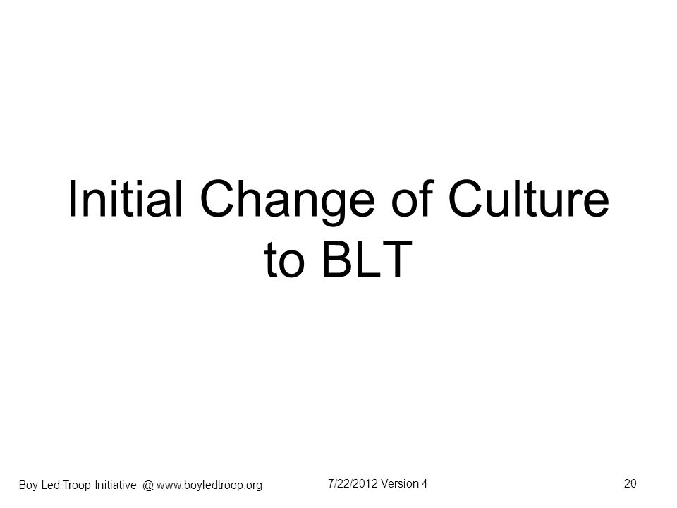 Initial Change of Culture to BLT