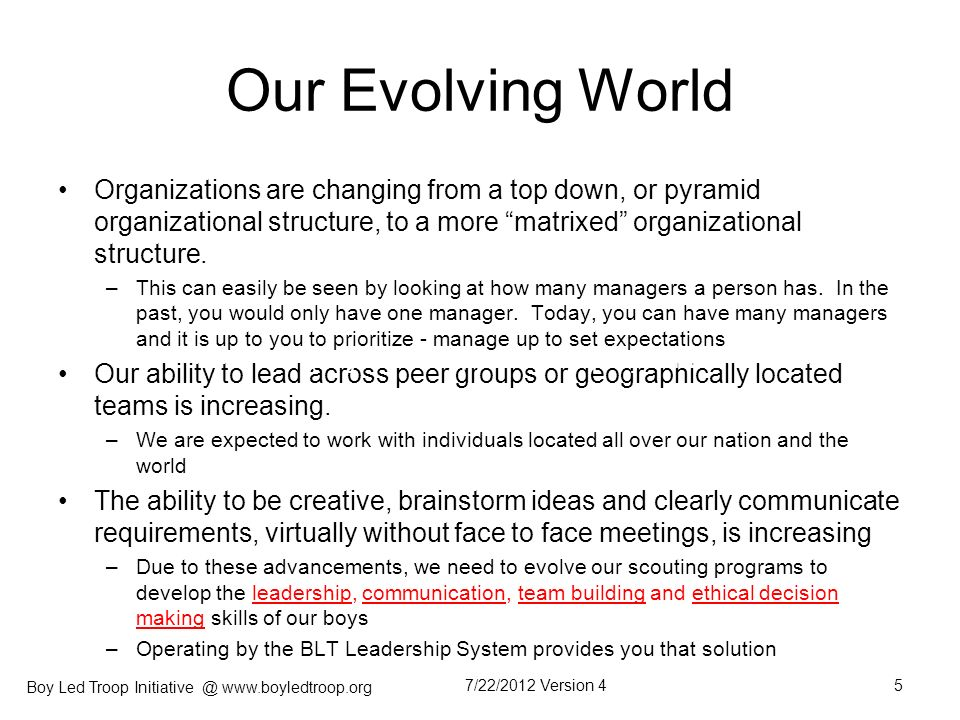 Our Evolving World Organizations are changing from a top down, or pyramid organizational structure, to a more matrixed organizational structure.