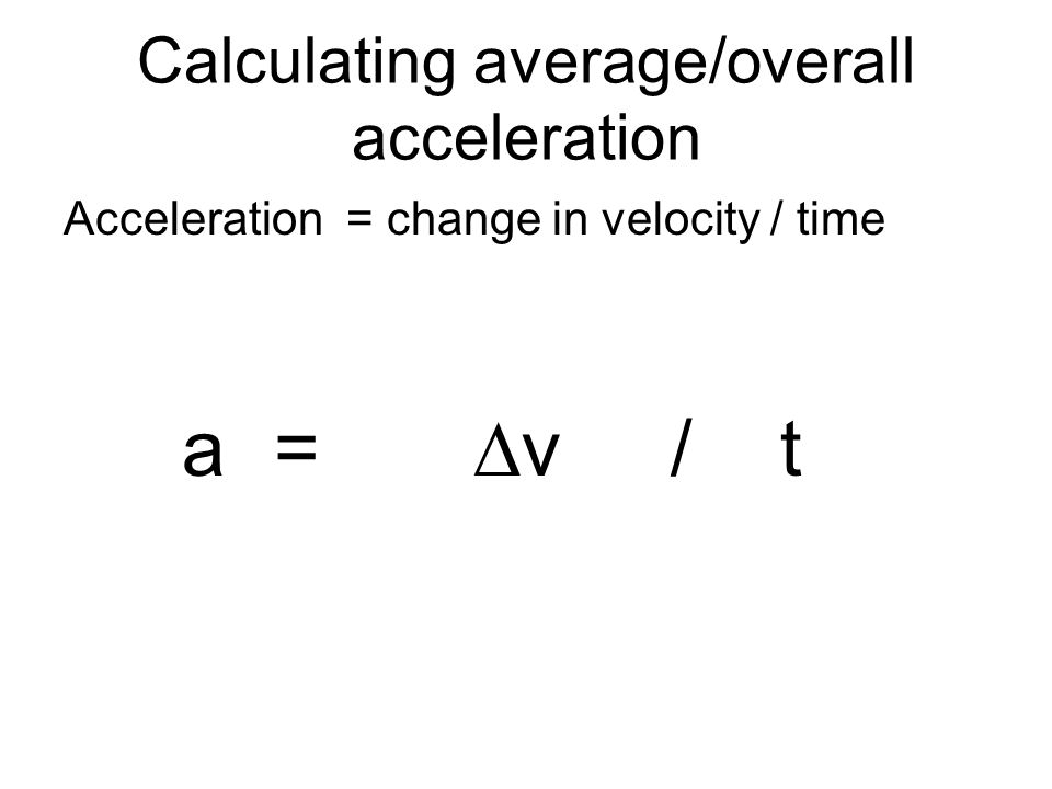 Calculating average/overall acceleration