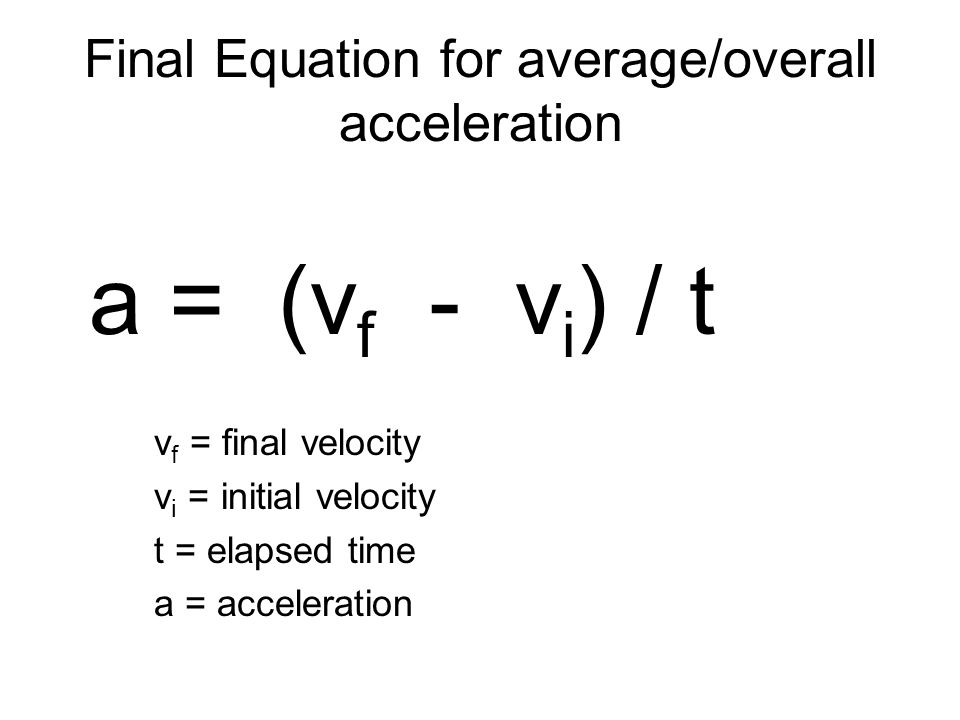 Final Equation for average/overall acceleration