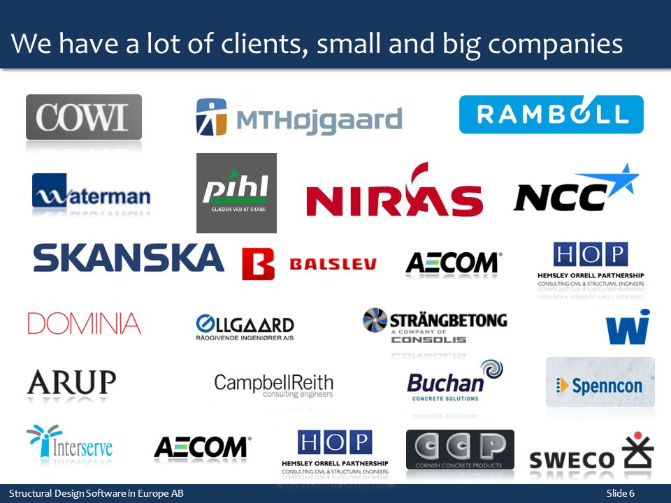 We have a lot of clients, small and big companies