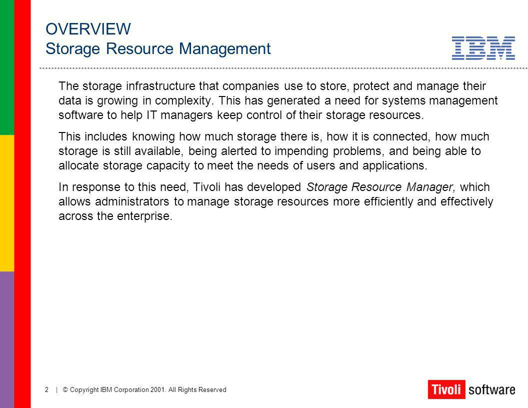 OVERVIEW Storage Resource Management