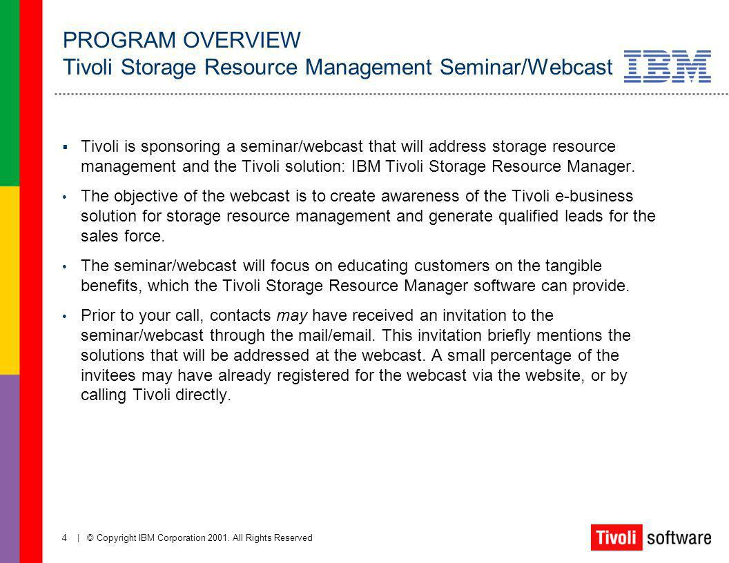 PROGRAM OVERVIEW Tivoli Storage Resource Management Seminar/Webcast
