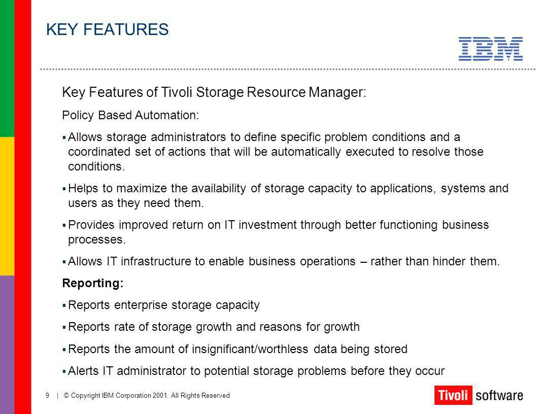 KEY FEATURES Key Features of Tivoli Storage Resource Manager: