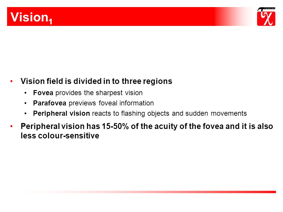 Vision1 Vision field is divided in to three regions