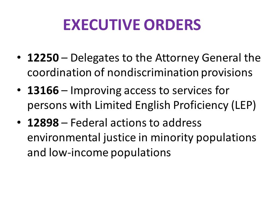 EXECUTIVE ORDERS 12250 – Delegates to the Attorney General the coordination of nondiscrimination provisions.
