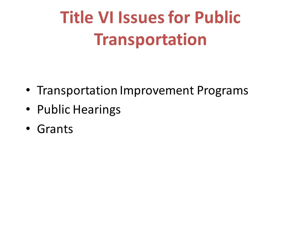 Title VI Issues for Public Transportation
