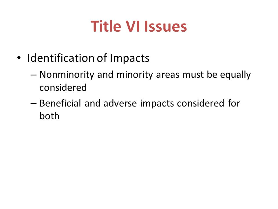 Title VI Issues Identification of Impacts