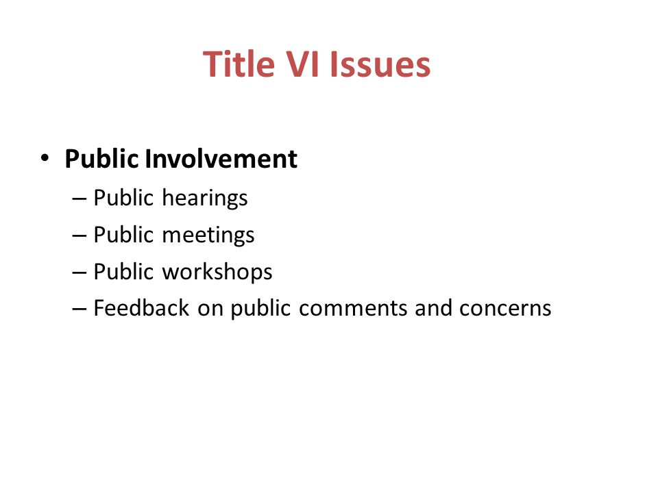 Title VI Issues Public Involvement Public hearings Public meetings
