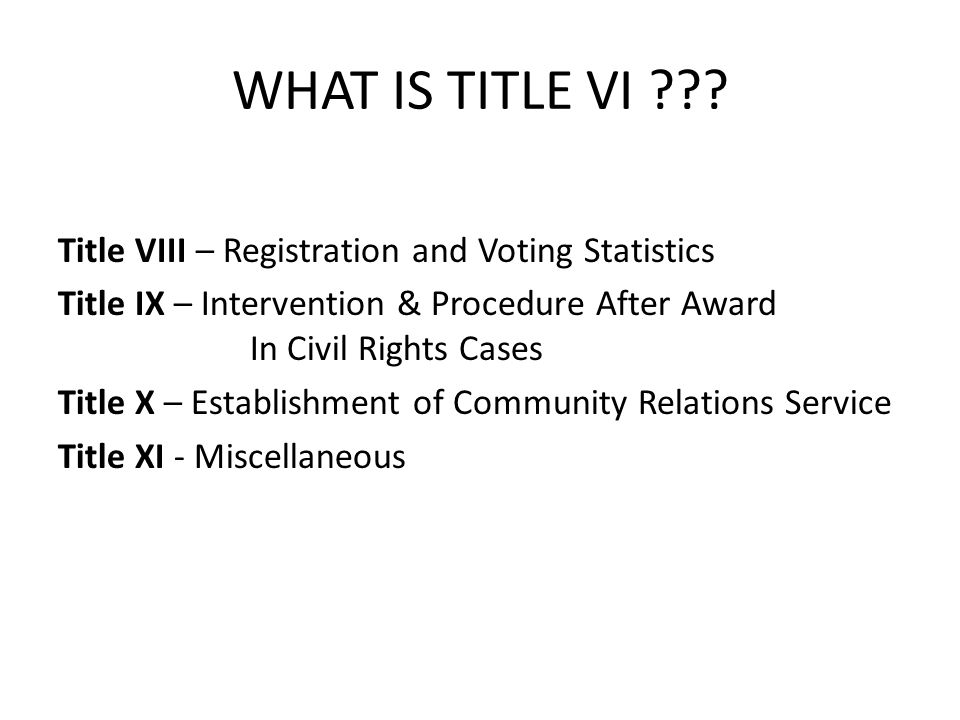 WHAT IS TITLE VI