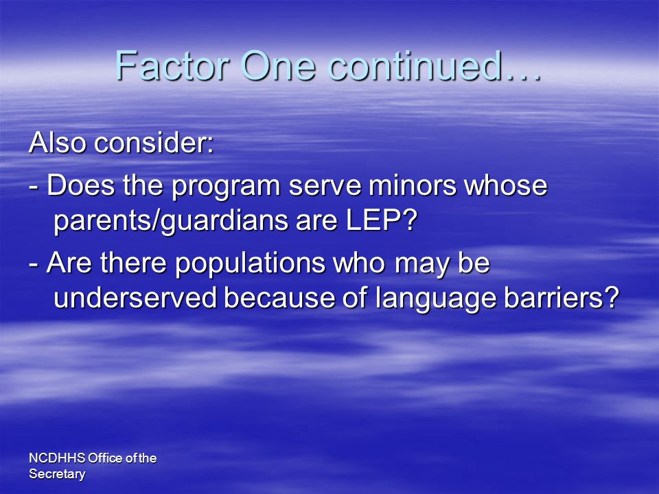 Factor One continued… Also consider: