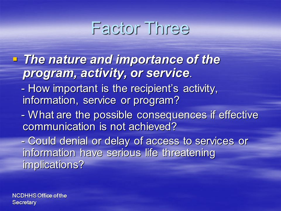 Factor Three The nature and importance of the program, activity, or service.