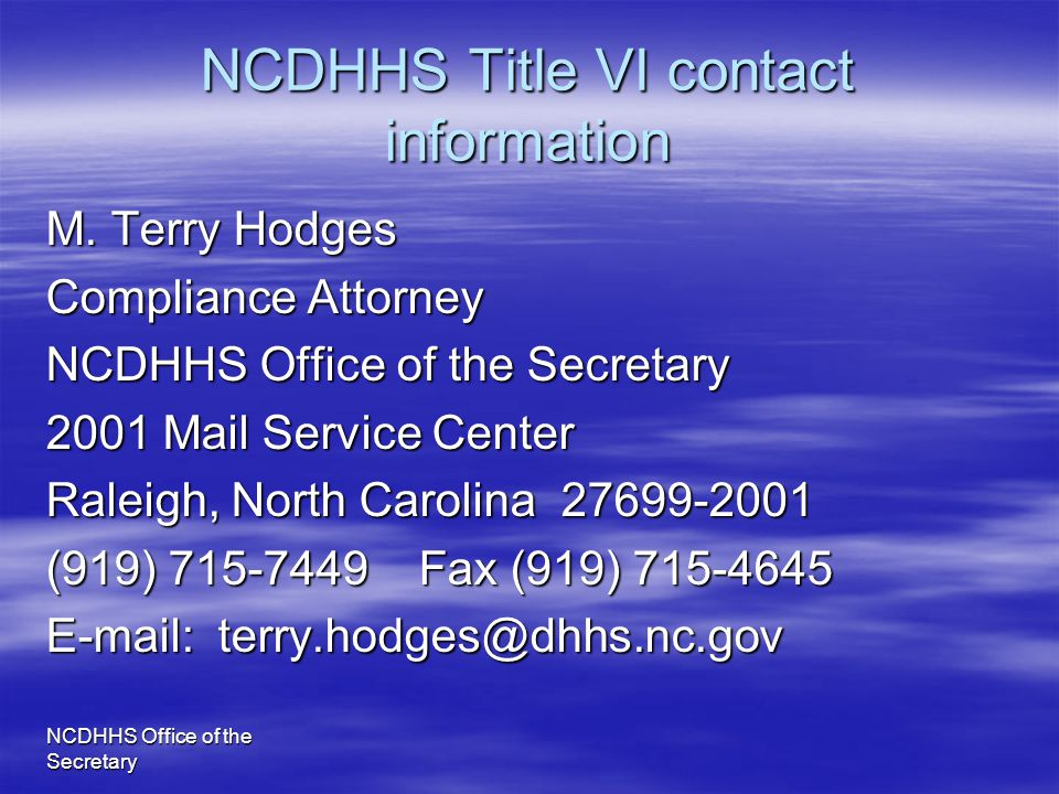 NCDHHS Title VI contact information M. Terry Hodges. Compliance Attorney. NCDHHS Office of the Secretary.