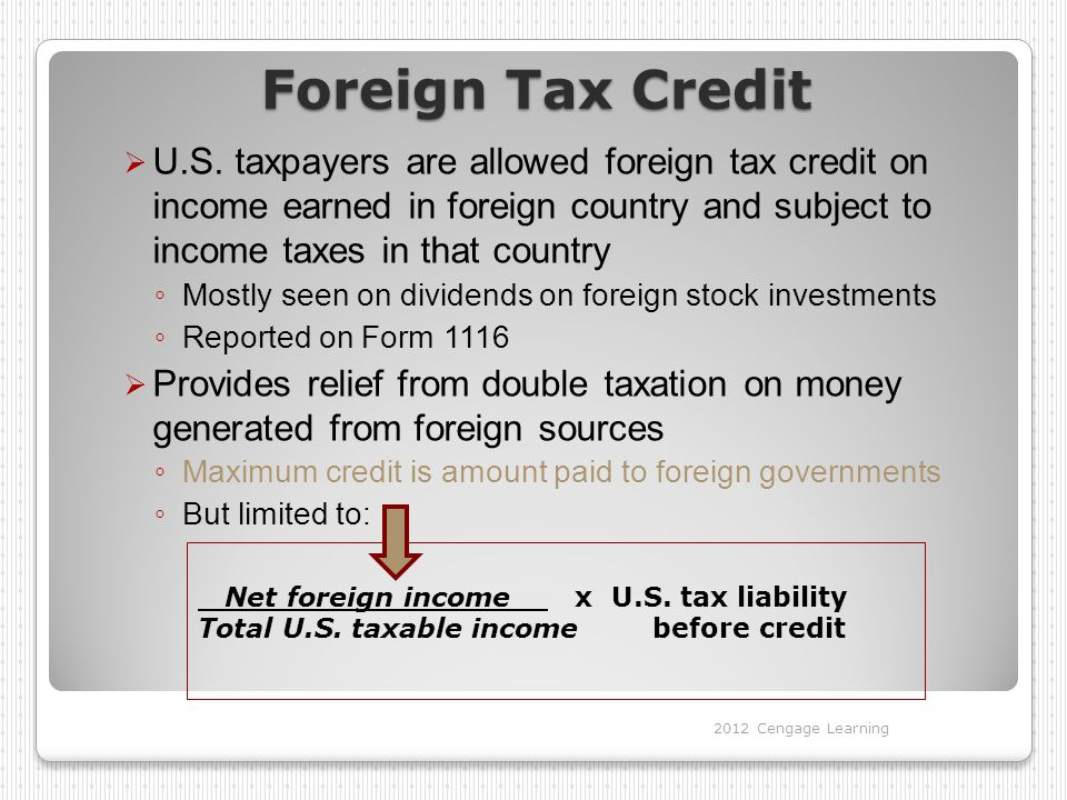 Foreign Tax Credit U.S. taxpayers are allowed foreign tax credit on income earned in foreign country and subject to income taxes in that country.