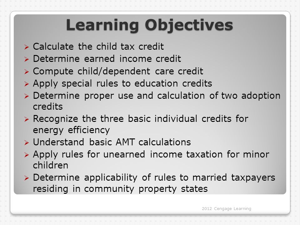 Learning Objectives Calculate the child tax credit