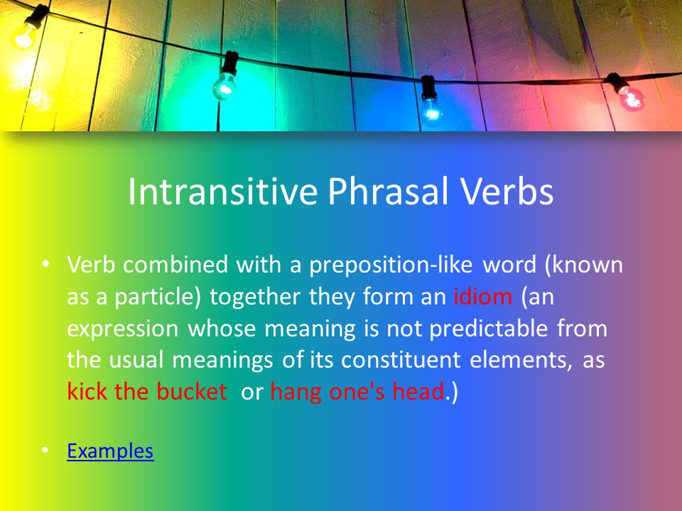 Intransitive Phrasal Verbs