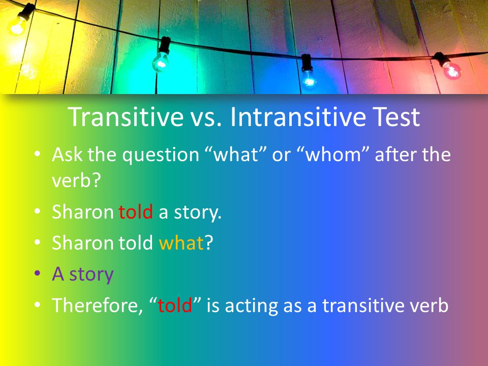Transitive vs. Intransitive Test