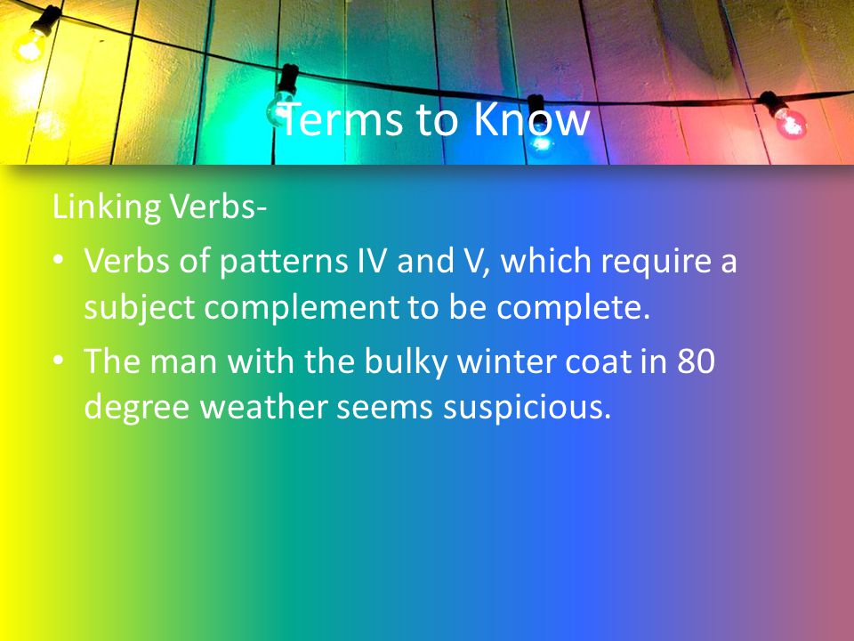 Terms to Know Linking Verbs-