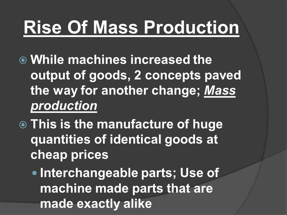 Rise Of Mass Production