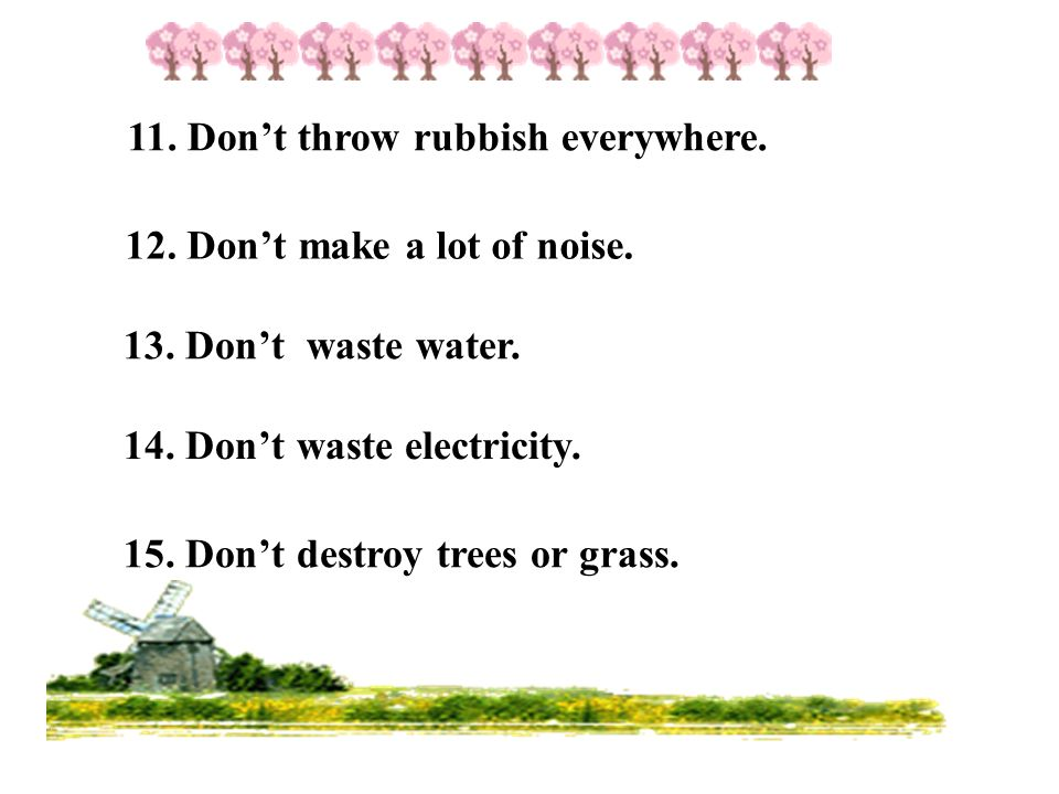 11. Don't throw rubbish everywhere.