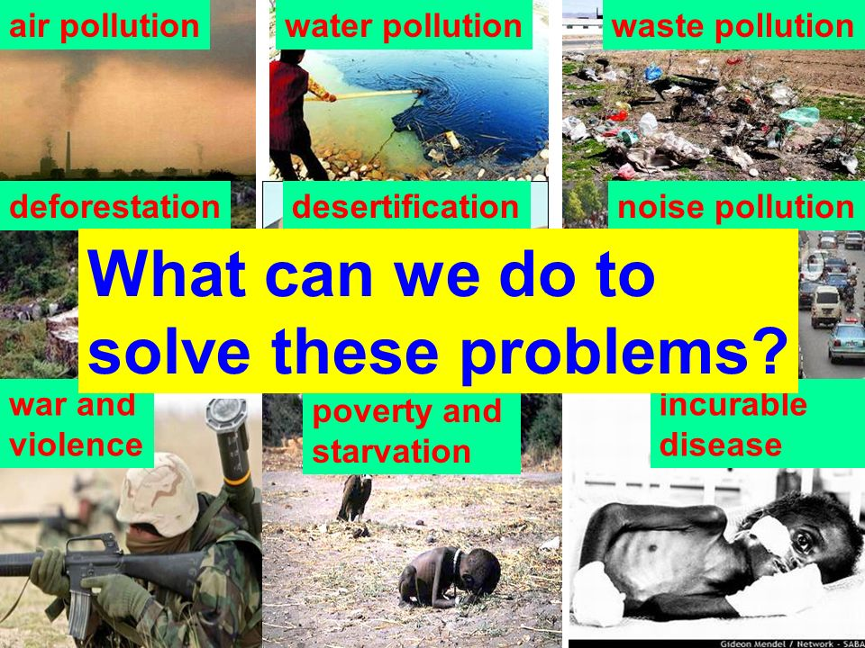 What can we do to solve these problems air pollution water pollution