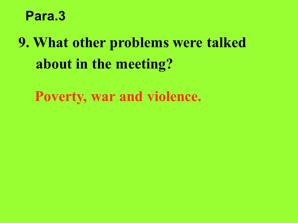 9. What other problems were talked about in the meeting
