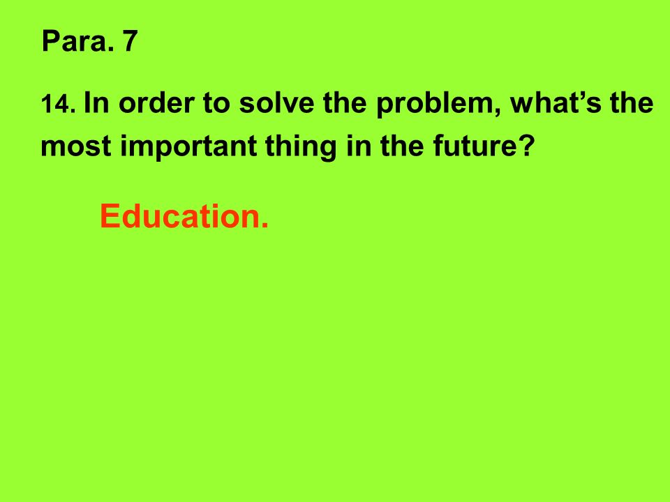 Education. Para. 7 most important thing in the future