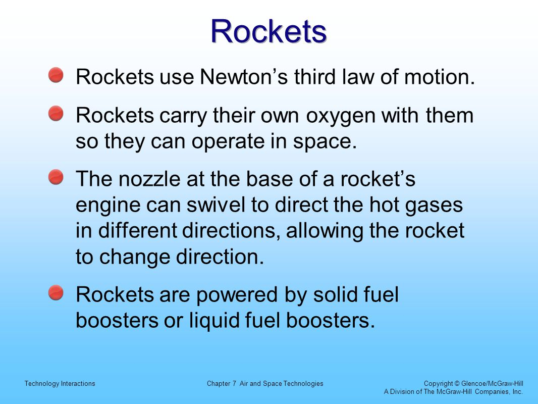 Rockets Rockets use Newton's third law of motion.