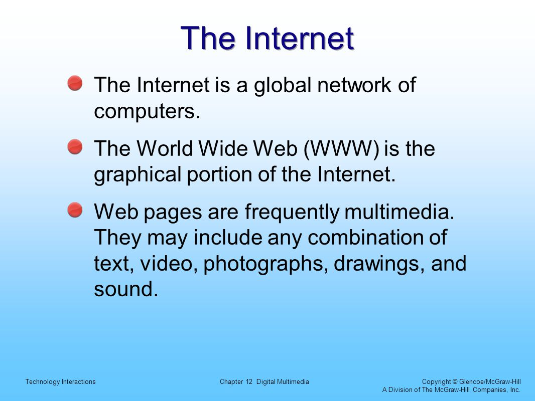 The Internet The Internet is a global network of computers.