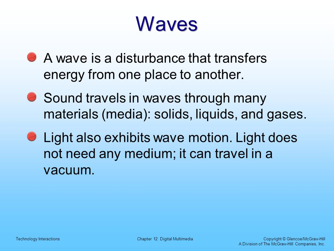 Waves A wave is a disturbance that transfers energy from one place to another.