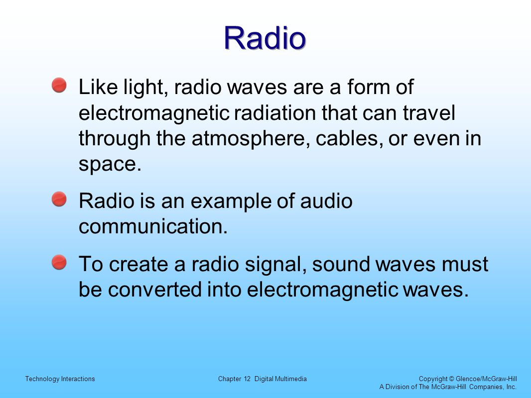 Radio Like light, radio waves are a form of electromagnetic radiation that can travel through the atmosphere, cables, or even in space.