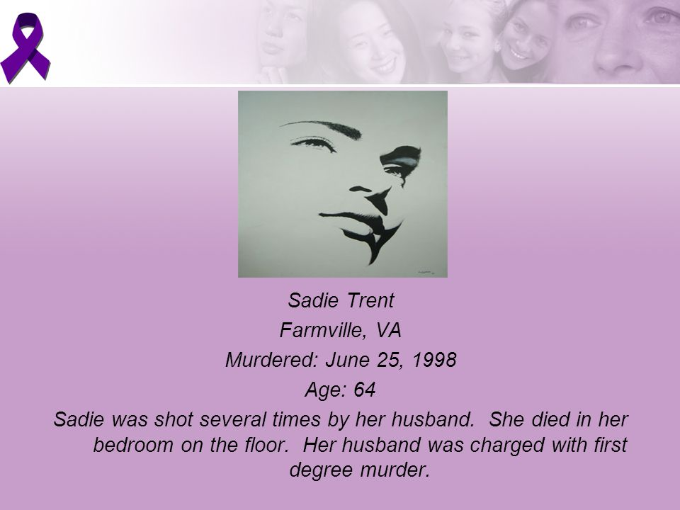 Sadie Trent Farmville, VA Murdered: June 25, 1998 Age: 64