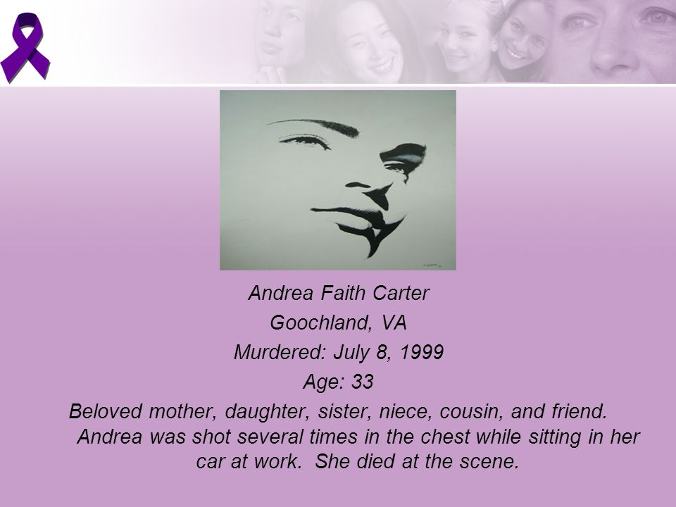 Andrea Faith Carter Goochland, VA Murdered: July 8, 1999 Age: 33