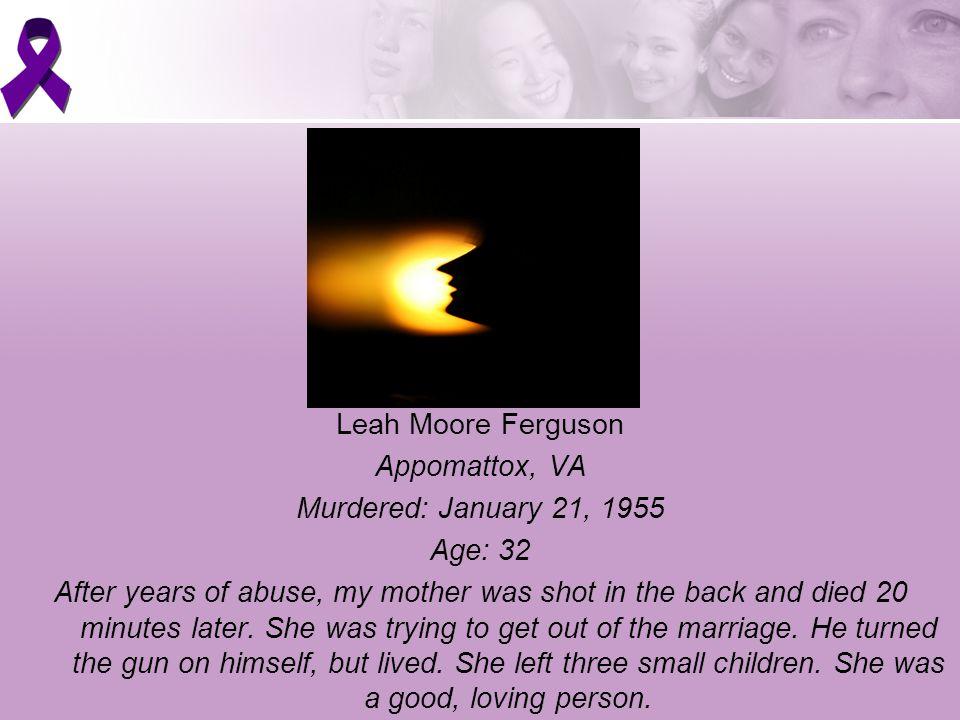 ` Leah Moore Ferguson Appomattox, VA Murdered: January 21, 1955