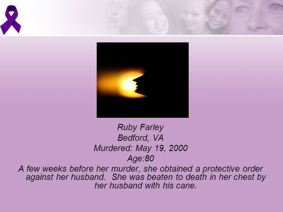 Ruby Farley Bedford, VA Murdered: May 19, 2000 Age:80