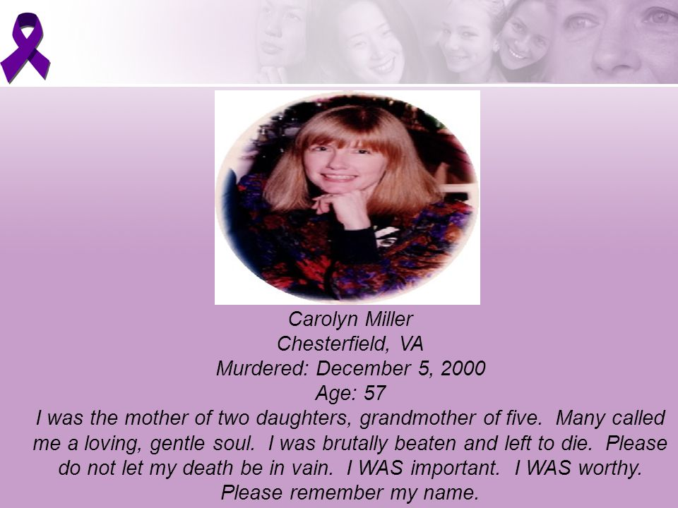 Carolyn Miller Chesterfield, VA Murdered: December 5, 2000 Age: 57