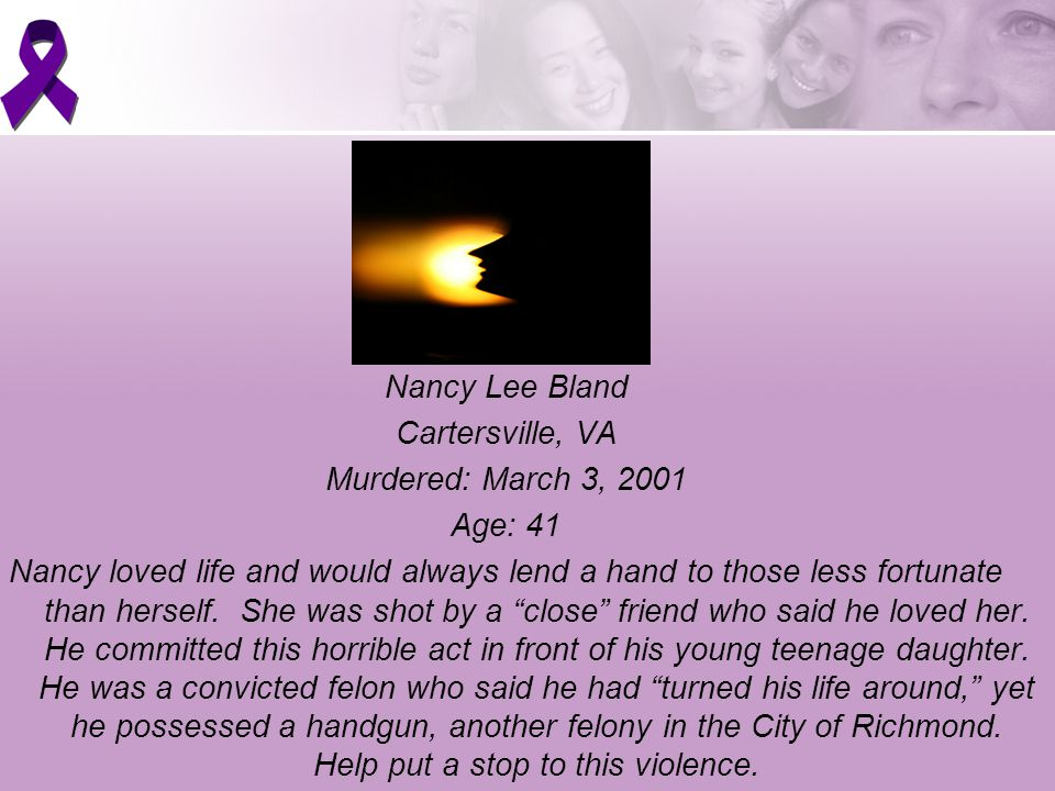 Nancy Lee Bland Cartersville, VA Murdered: March 3, 2001 Age: 41