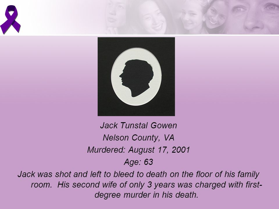 Jack Tunstal Gowen Nelson County, VA Murdered: August 17, 2001 Age: 63