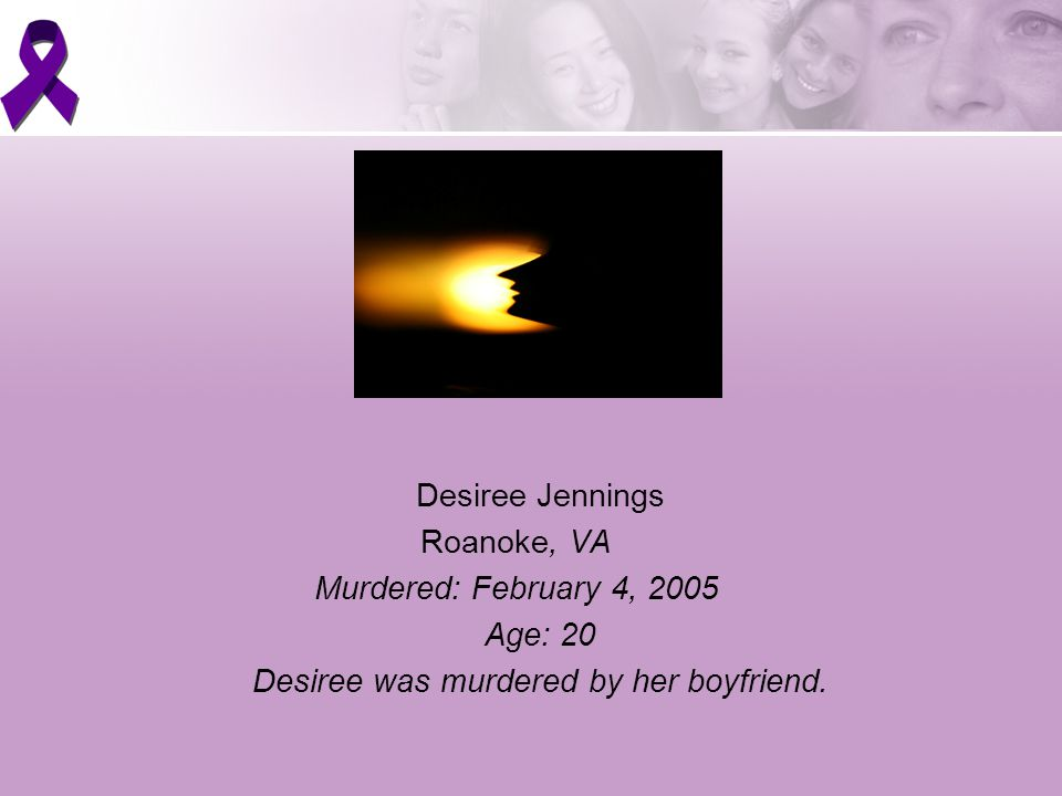 Desiree was murdered by her boyfriend.