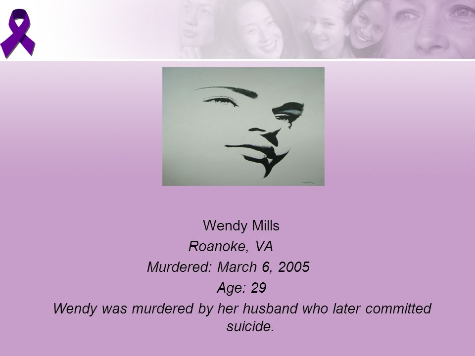 Wendy was murdered by her husband who later committed suicide.