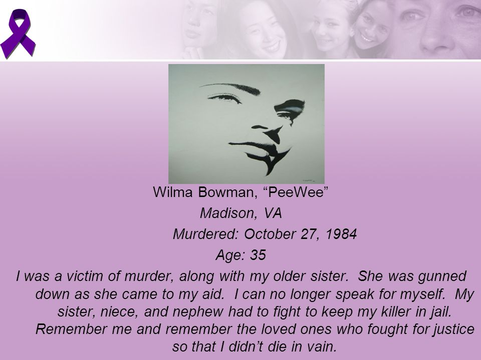 Wilma Bowman, PeeWee Madison, VA Murdered: October 27, 1984 Age: 35