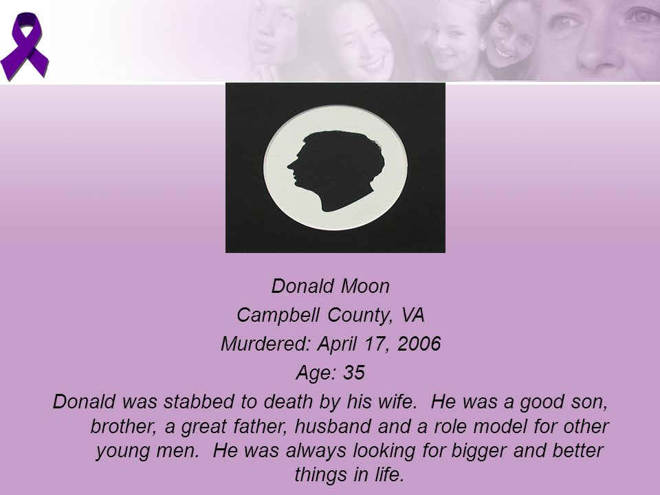 Donald Moon Campbell County, VA. Murdered: April 17, Age: 35.