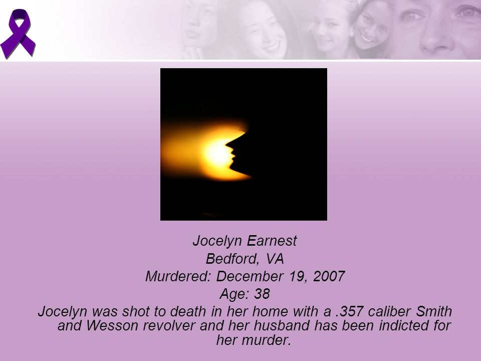 Jocelyn Earnest Bedford, VA Murdered: December 19, 2007 Age: 38