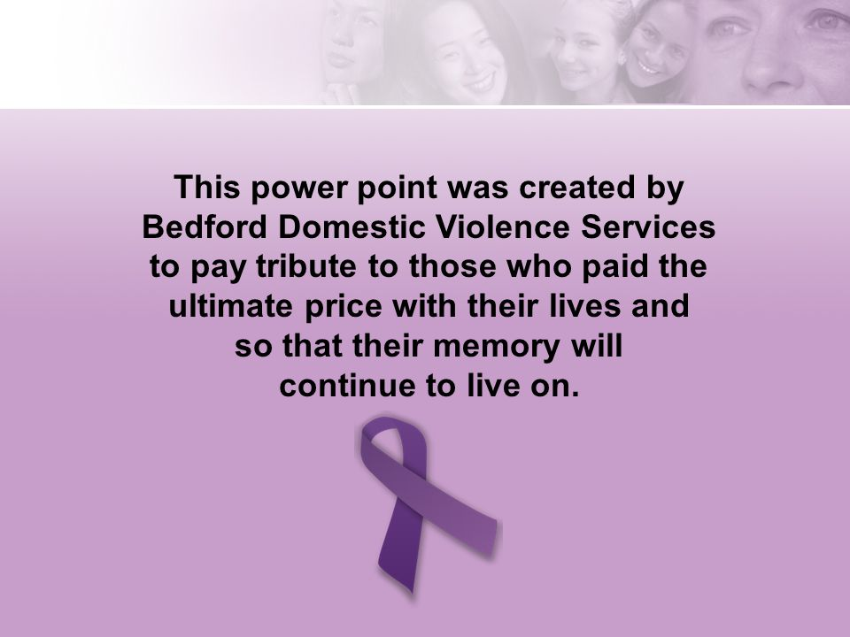 This power point was created by Bedford Domestic Violence Services