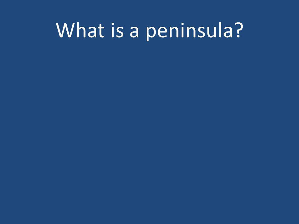 What is a peninsula