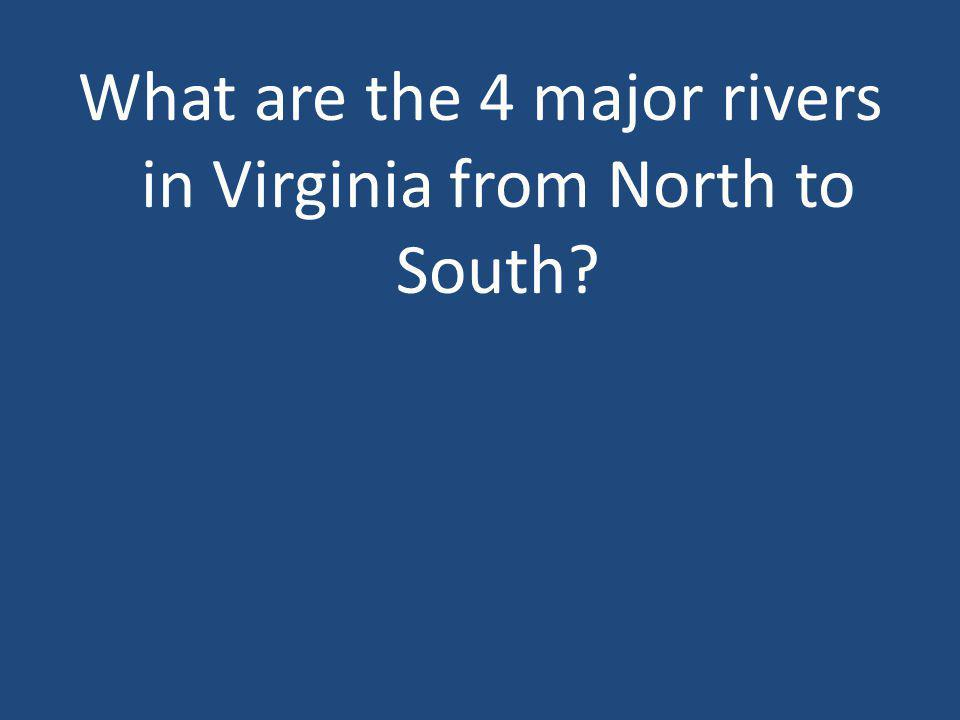 What are the 4 major rivers in Virginia from North to South
